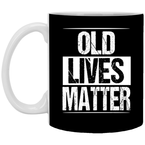 Old Lives Matter 40th 50th 60th 70th Birthday Gifts Mug Coffee Mug 11 oz Mug