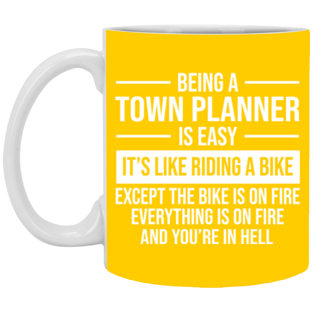 Being A Town Planner 11 oz Mug