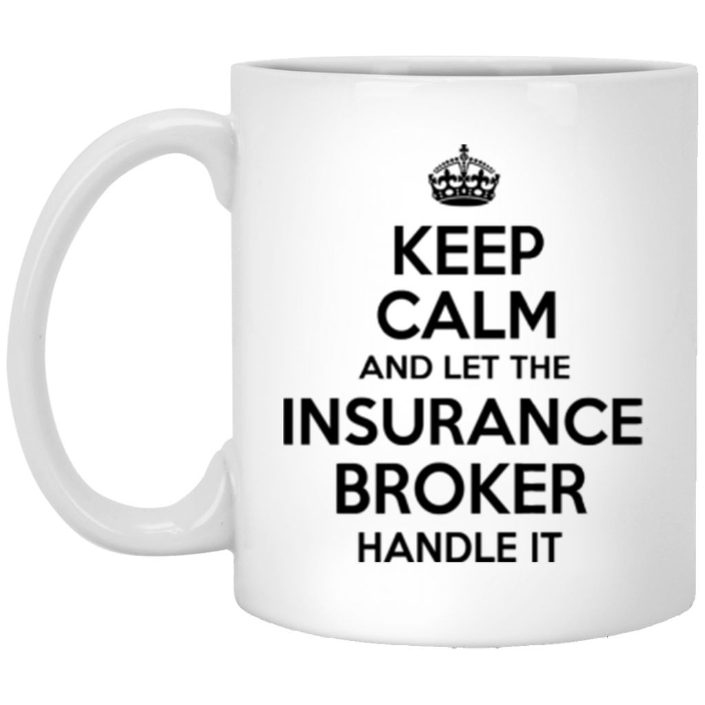 Keep Calm And Let The Insurance Broker Handle It