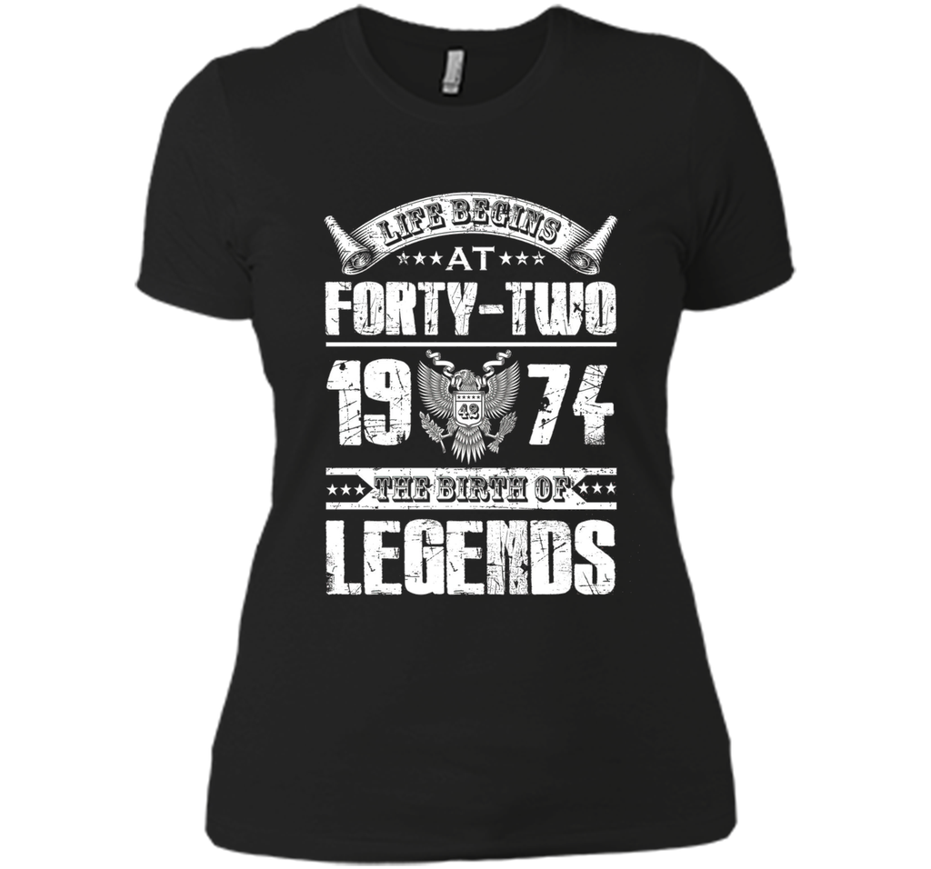 Life begins at 42, 1974 the birth of legends- 1974 T Shirt