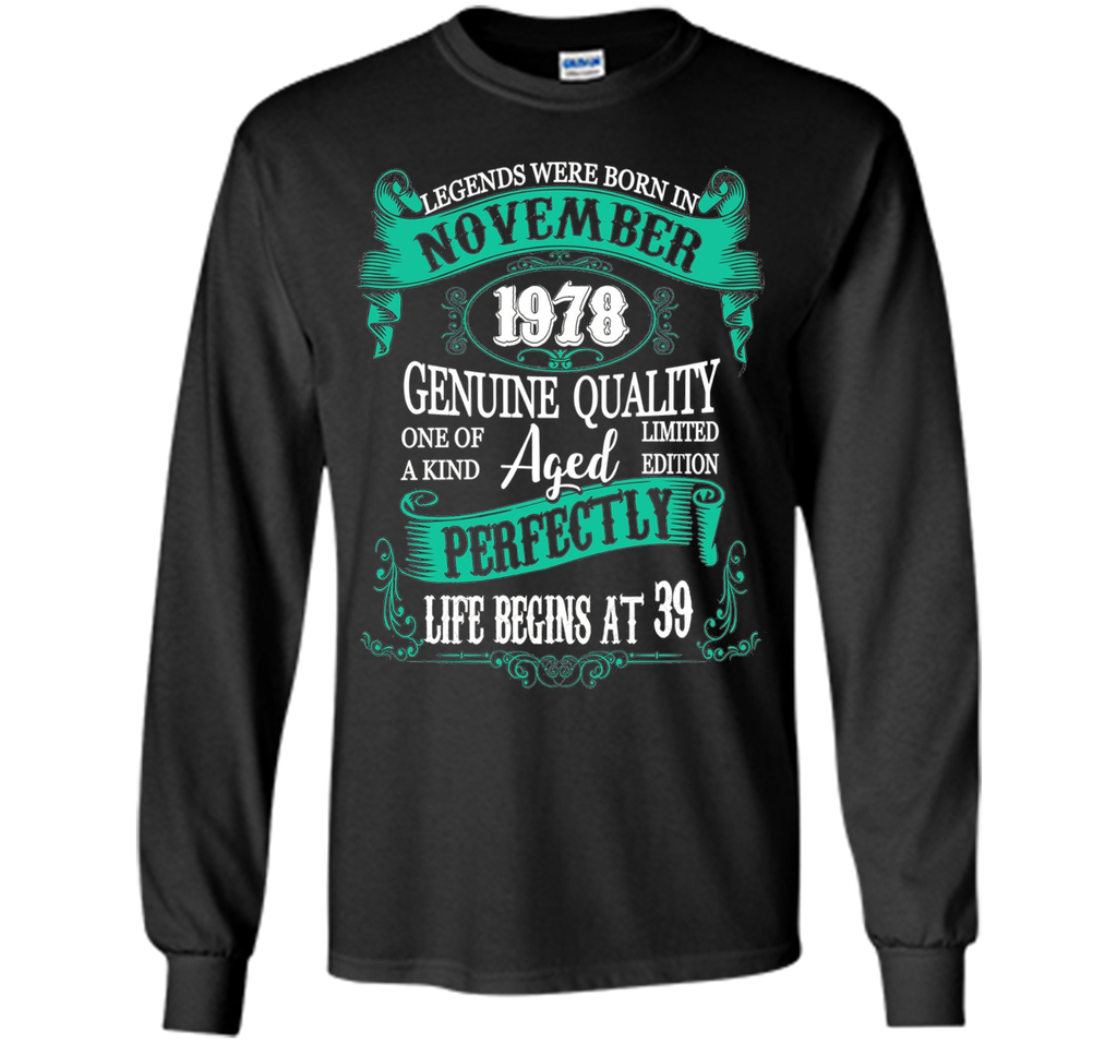Legends Were Born In November 1978 - 39th Birthday Gift t-shirt