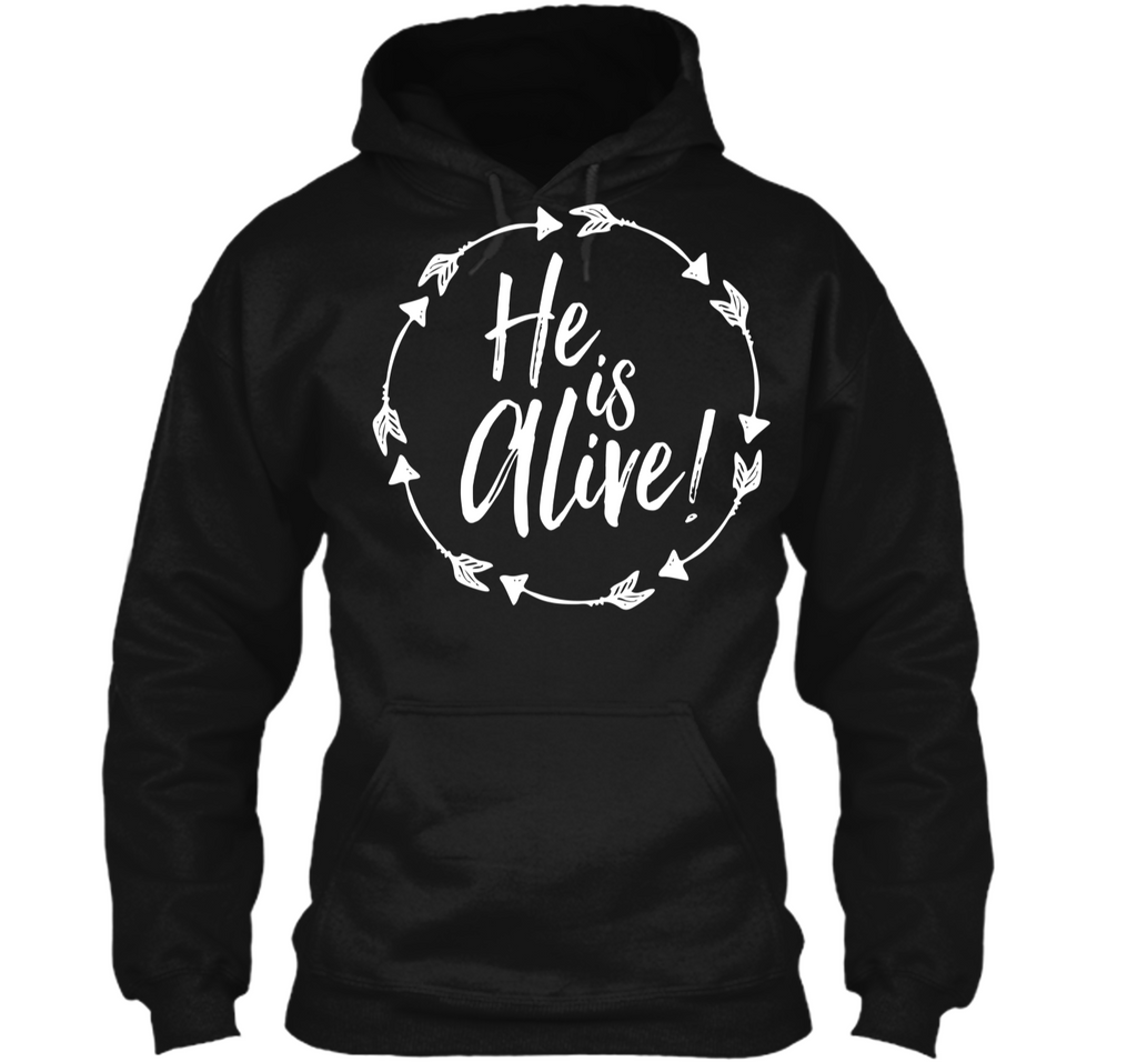 He is Alive Christian Resurrection Easter Jesus Joy Church T Pullover Hoodie 8 oz