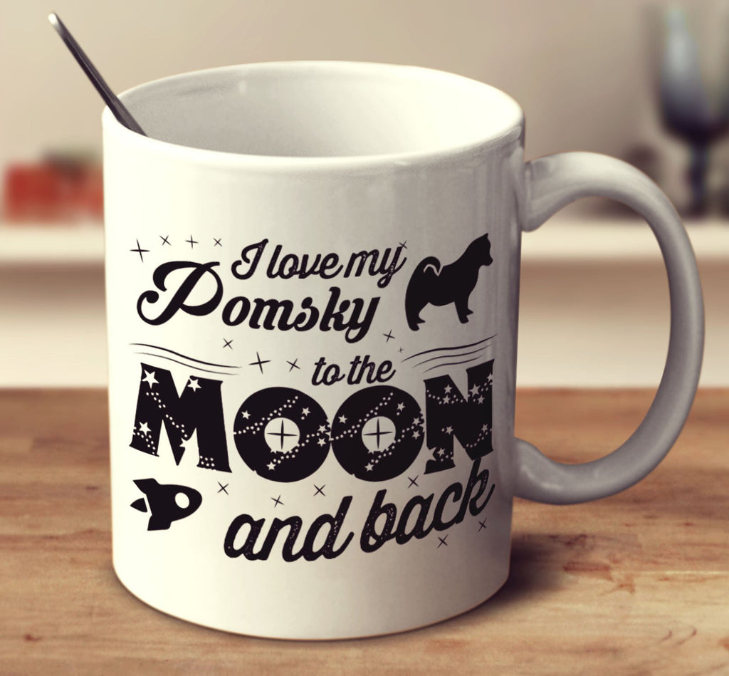 I Love My Pomsky To The Moon And Back Mug