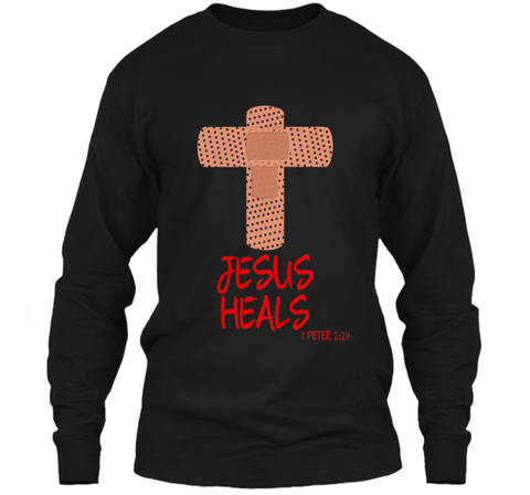 JESUS HEALS Christian God Church Nurse RN Easter Gift Shirt LS Ultra Cotton Tshirt