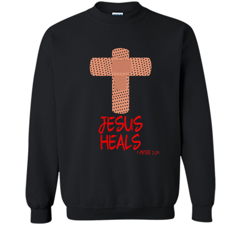 JESUS HEALS Christian God Church Nurse RN Easter Gift Shirt Printed Crewneck Pullover Sweatshirt 8 oz