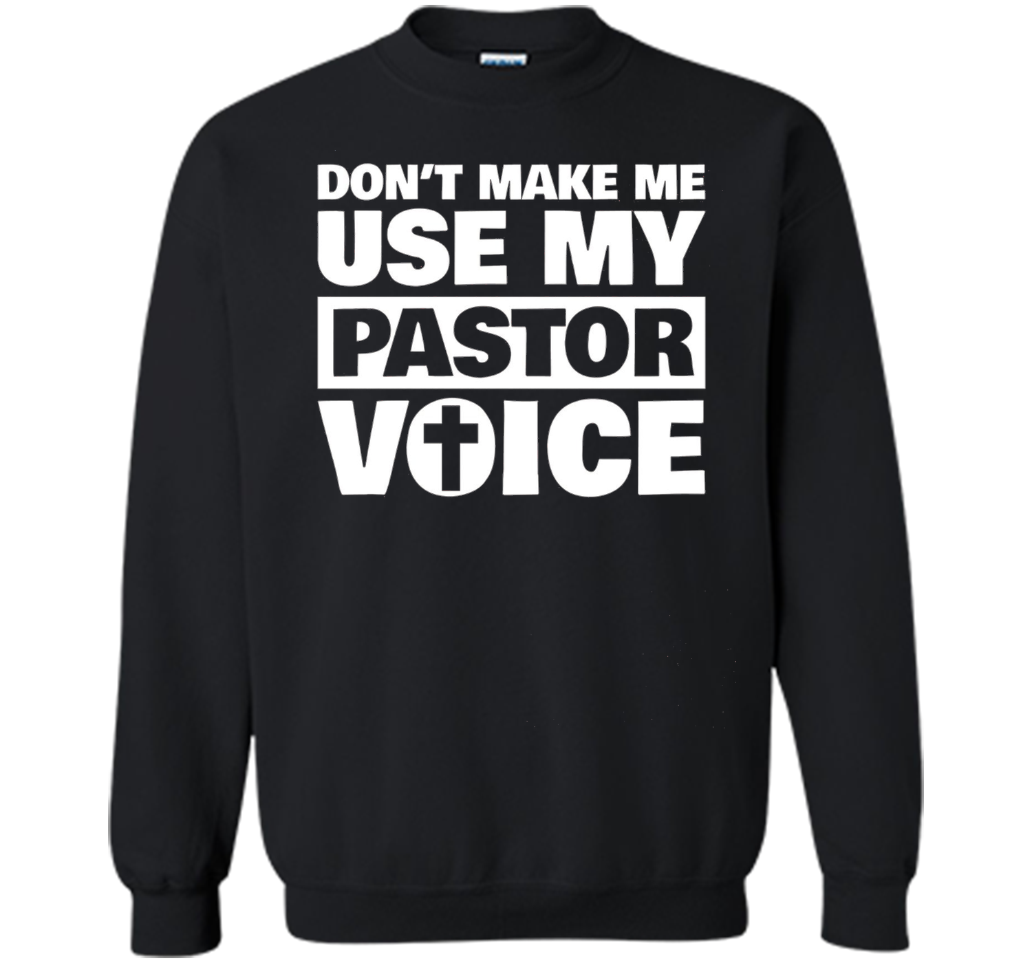 d9bd108470 Don't Make Me Use My Pastor Voice Funny Pastor T-Shirt shirt Printed ...