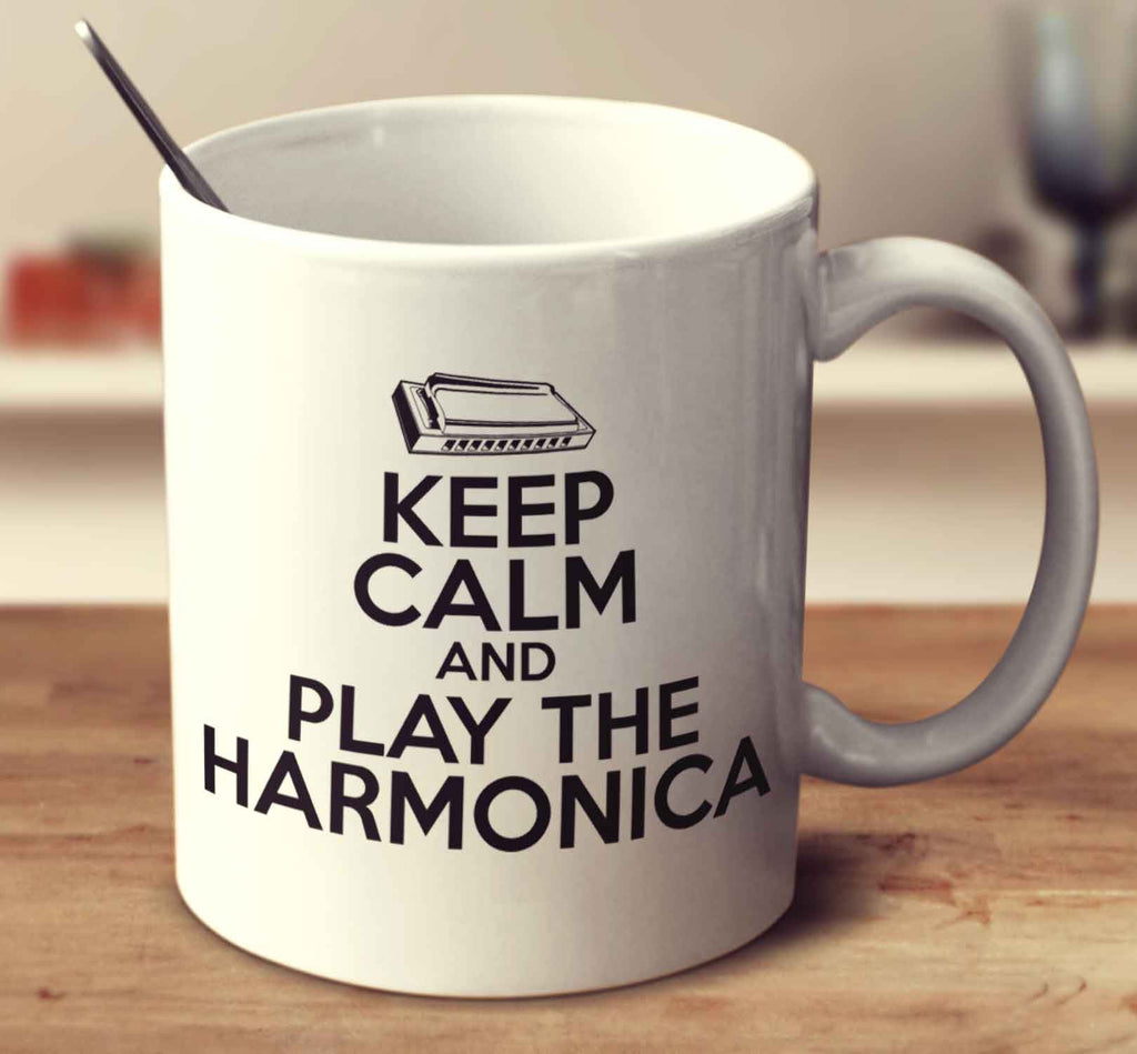 Keep Calm And Play The Harmonica