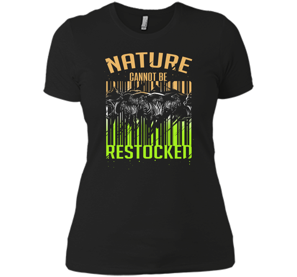 Nature Cannot be Restocked Earth Day T-Shirt Next Level Ladies Boyfriend Tee