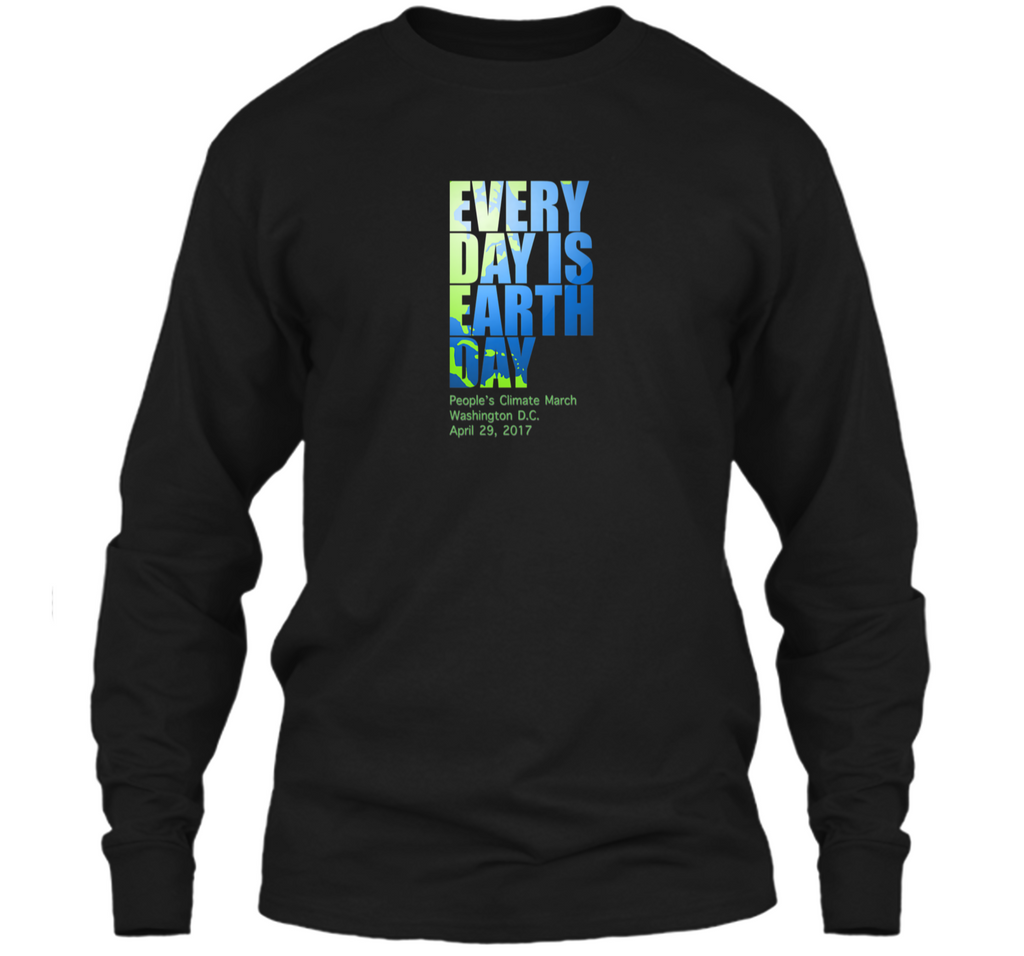 Peoples Climate March T-Shirt - Every Day Is Earth Day LS Ultra Cotton Tshirt
