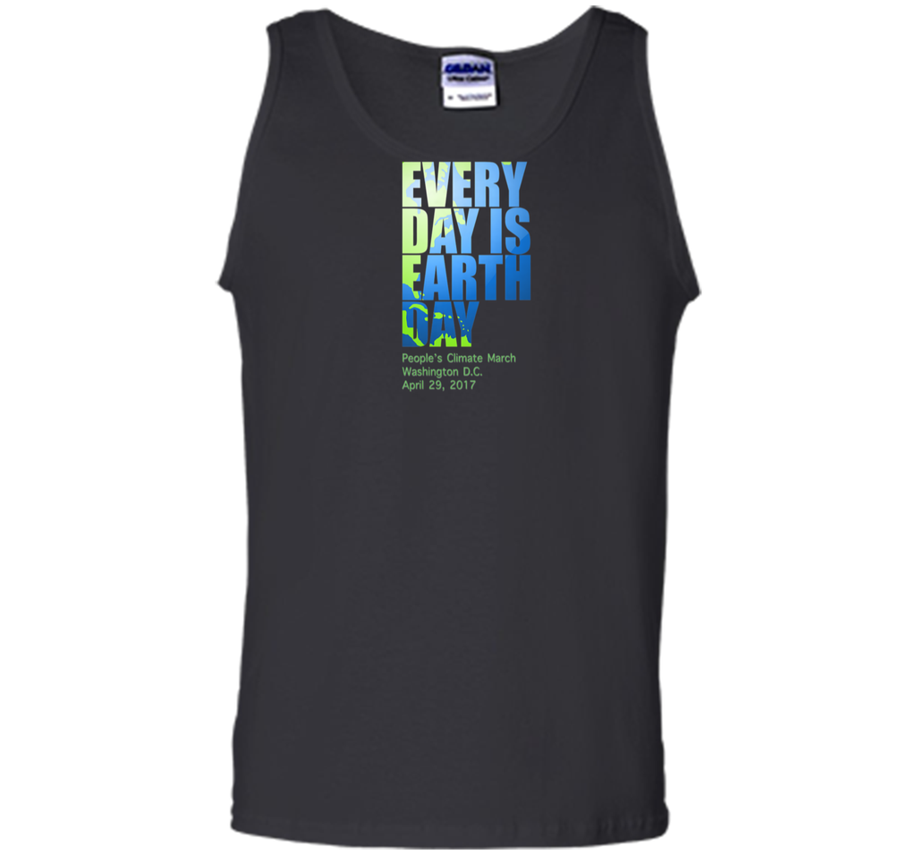 Peoples Climate March T-Shirt - Every Day Is Earth Day Tank Top