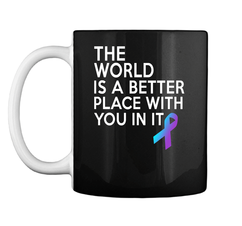 World Is A Better Place With You Mug