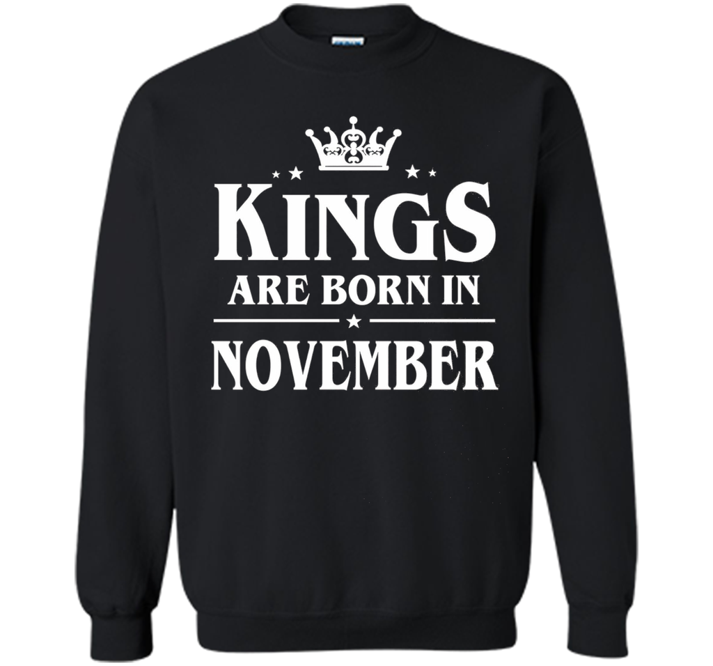 Kings Are Born in November Birthday Gift Shirt Ideas 2017 cool shirt