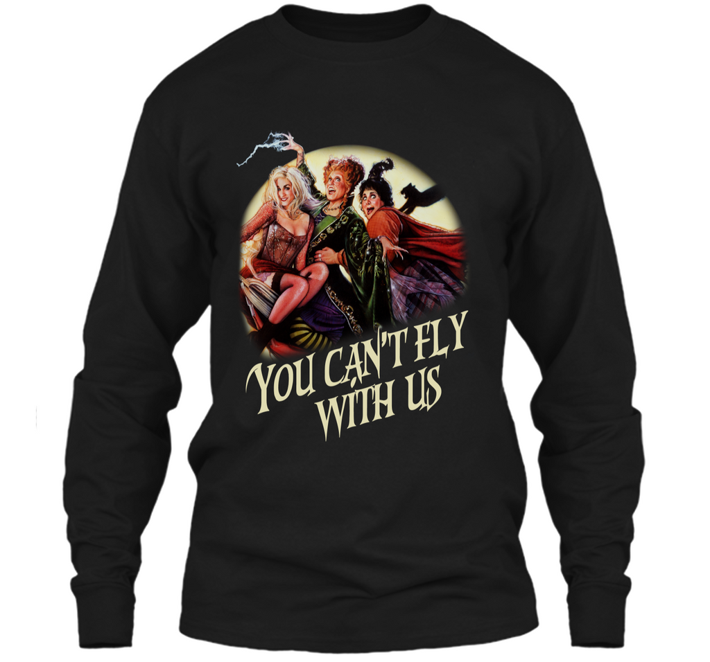 You Cant Fly With Us T-shirt LS Ultra Cotton Tshirt