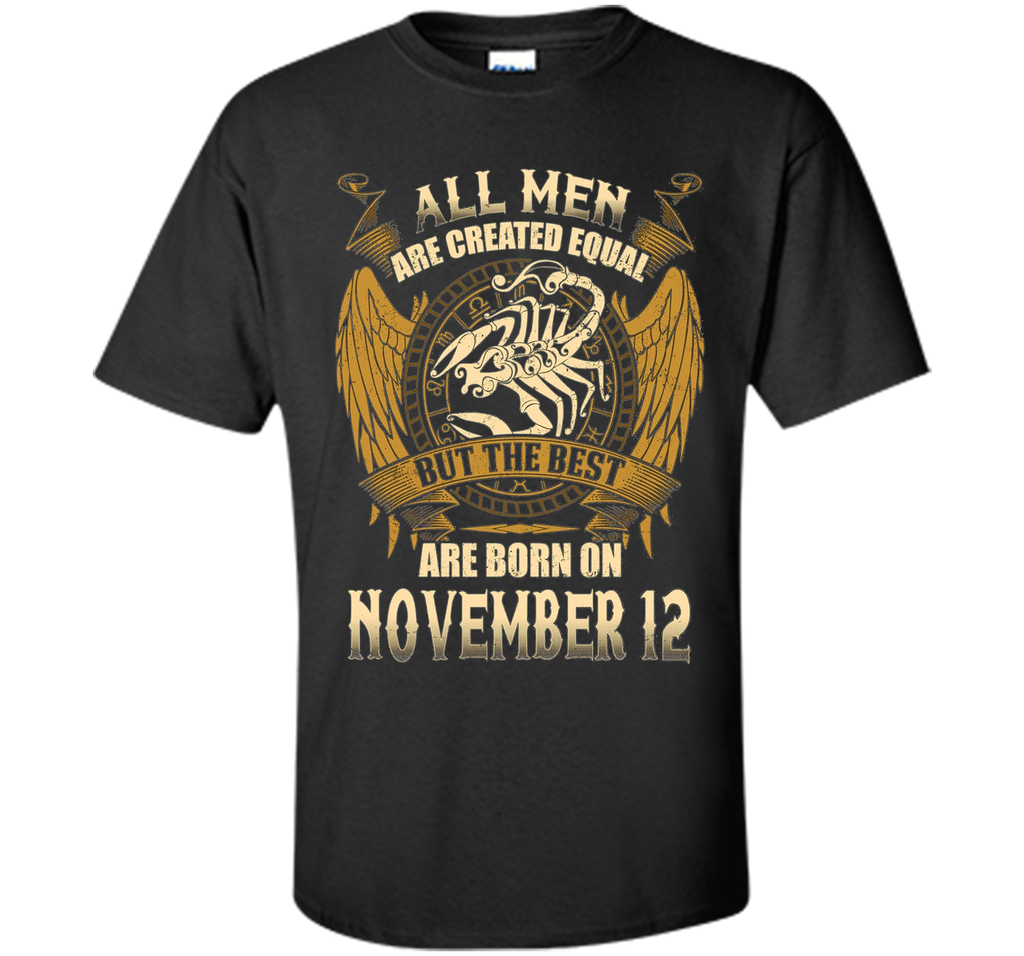 The Best Are Born On November 12th T-Shirt Scorpio Zodiac shirt