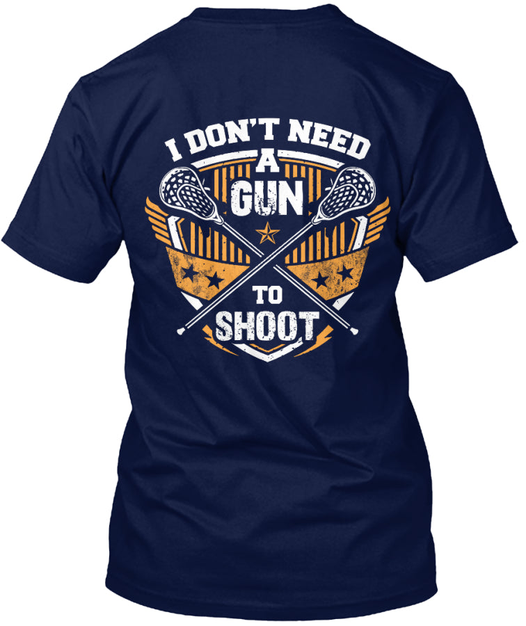 I Don't Need A Gun To Shoot
