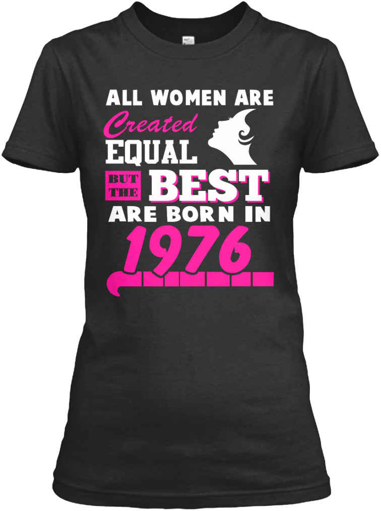 Best Are Born In 1976 - The Birth Gifts T-shirt
