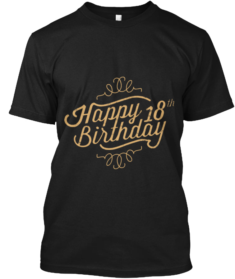 HAPPY BIRTHDAY 18 YEARS OLD - BIRTH GIFTS T-SHIRT