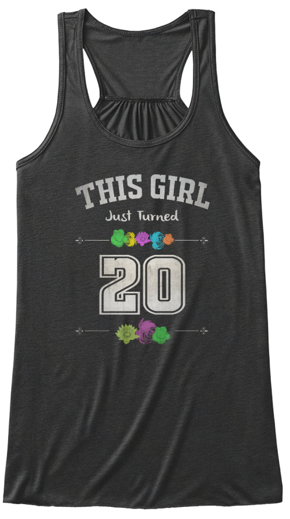 THIS GIRL JUST TURNED 20 AGED - BIRTHDAY GIFT SHIRT