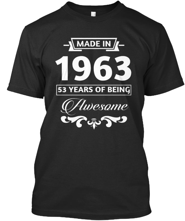 Made in 1963 - 53 Years Of Being Awesome