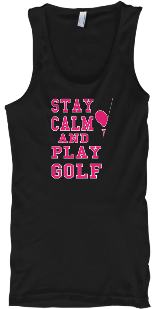 STAY CALM AND PLAY GOLF