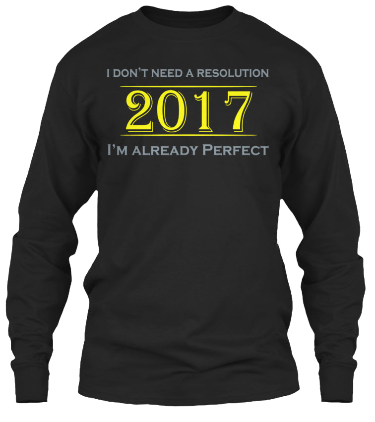 I Don't Need A Resolution 2017