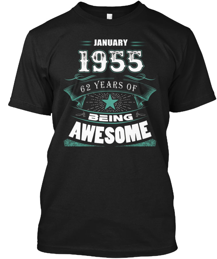 JANUARY 1955-62 Years Of Being Awesome