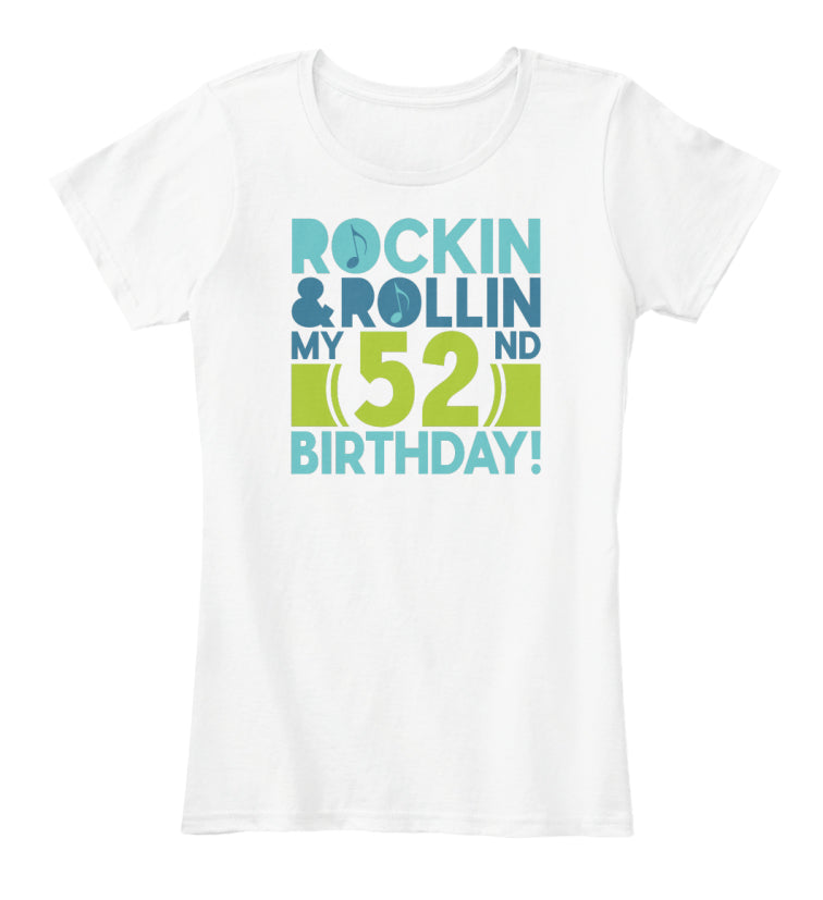 ROCKIN AND ROLLIN MY 52 BIRTHDAY
