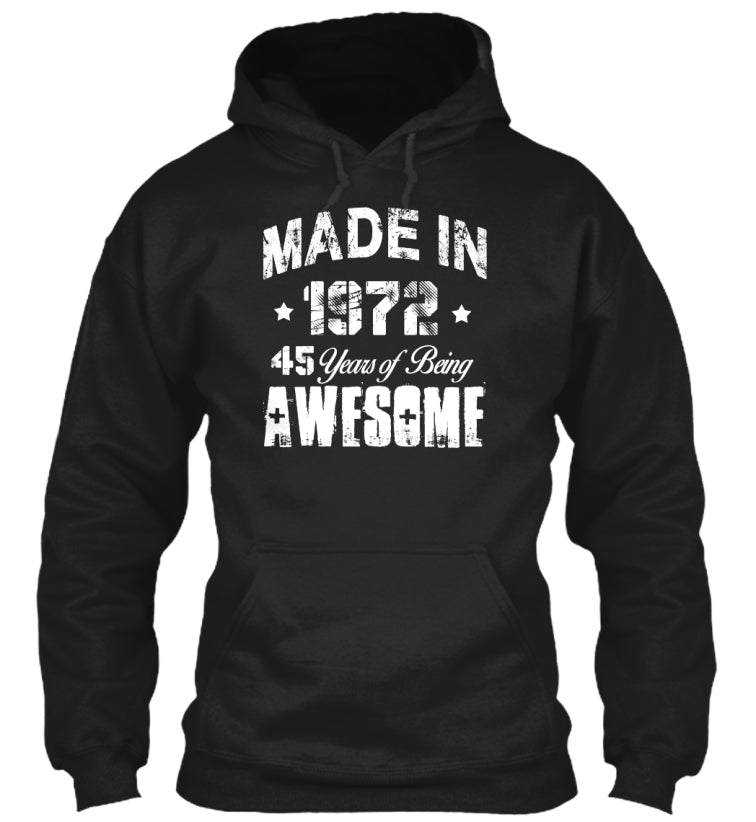 Made in 1972 45 years of being awesome