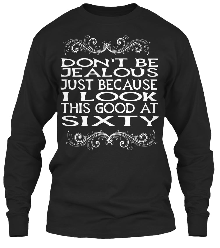 Don't Be Jealous 60 hoodie