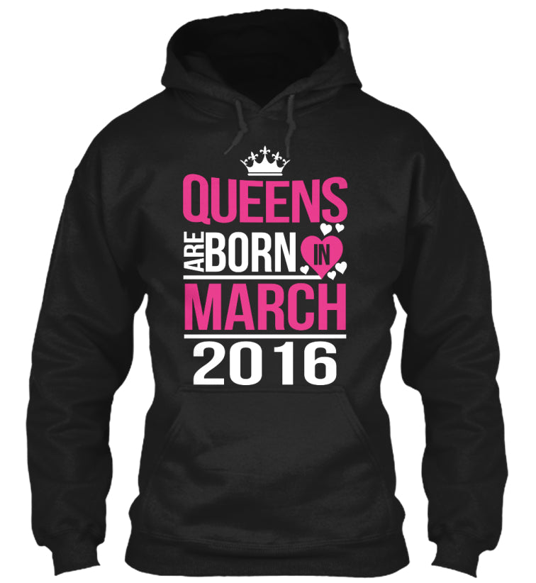 QUEENS ARE BORN IN MARCH 2016