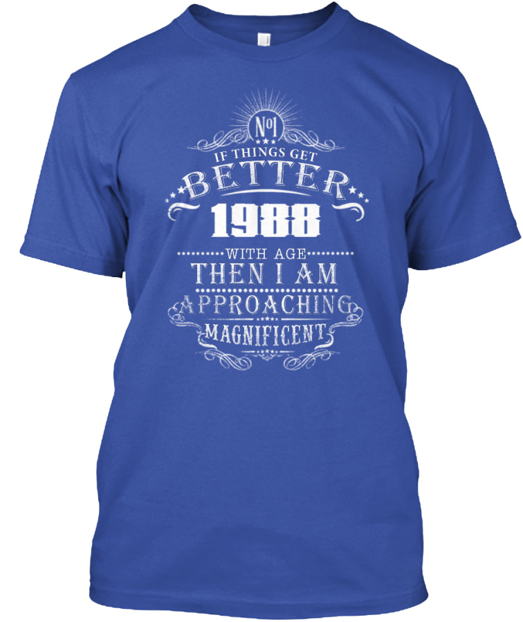 Get Better With Age Mens Funny T-Shirt Magnificence Birthday t-shirts