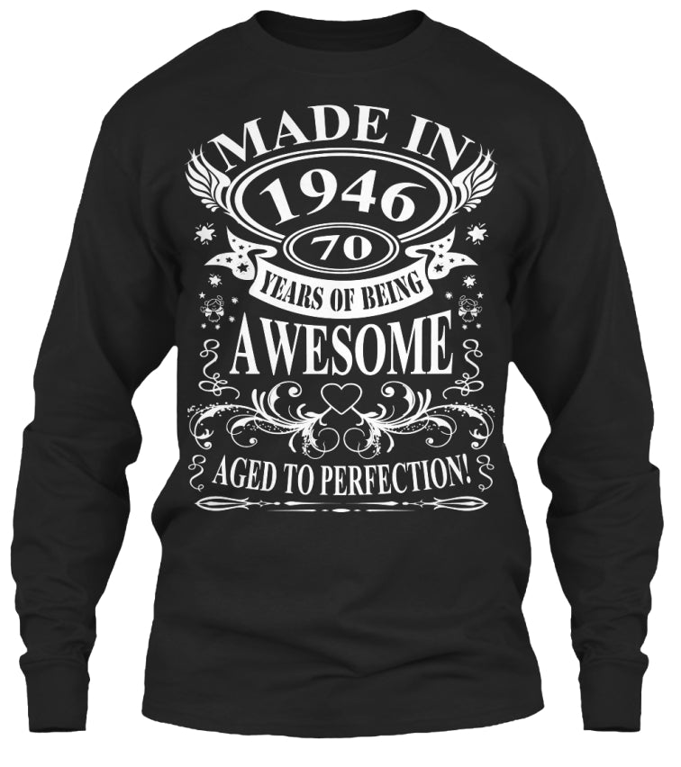 MADE IN 1946 AGED TO PERFECTION