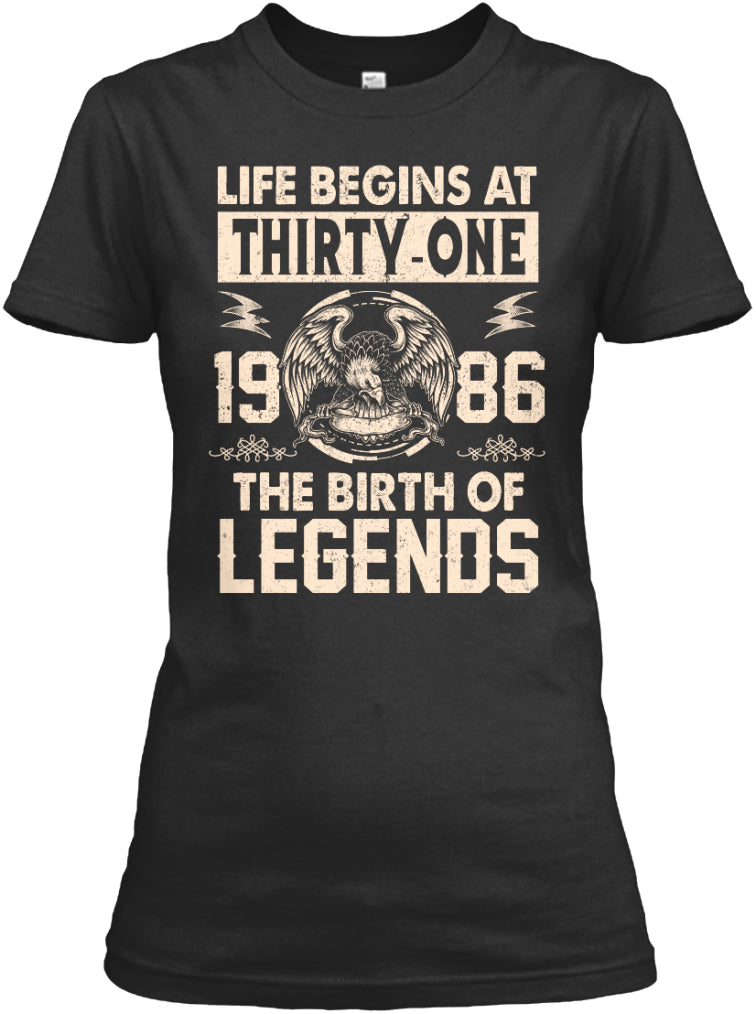 Life Begins At 31 - 1986 The Birth Of Legend - 31th Birthday Gift