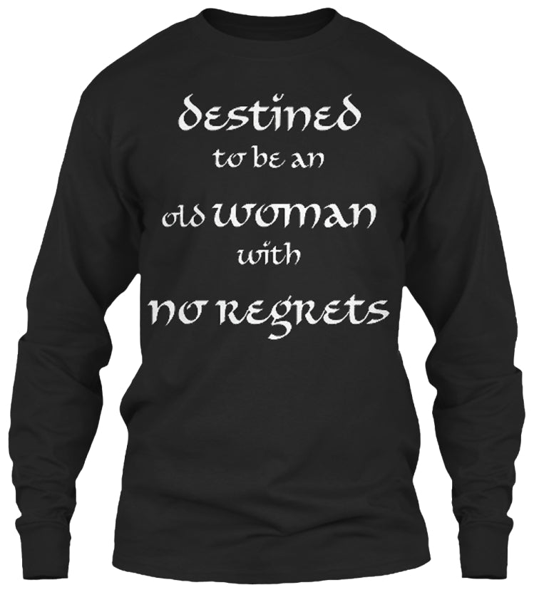 No Regrets Woman Shirts