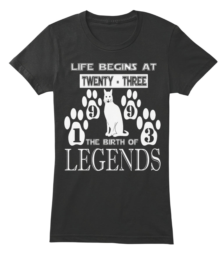 LIFE BEGINS AT TWENTY THREE - 1993 THE BIRTH OF LEGENDS VERSION CAT SHIRT