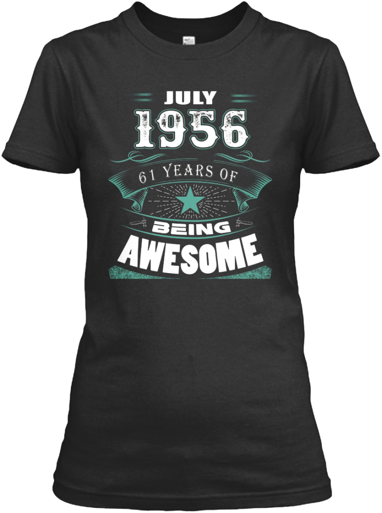 JULY 1956-61 Years Of Being Awesome