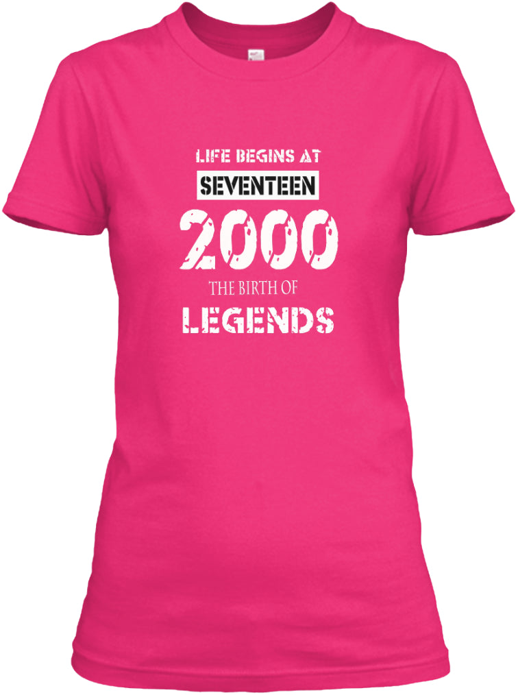 LIFE BEGIN AT 17 YEARS OLD - 2000 THE BIRTH OF LEGENDS SHIRT