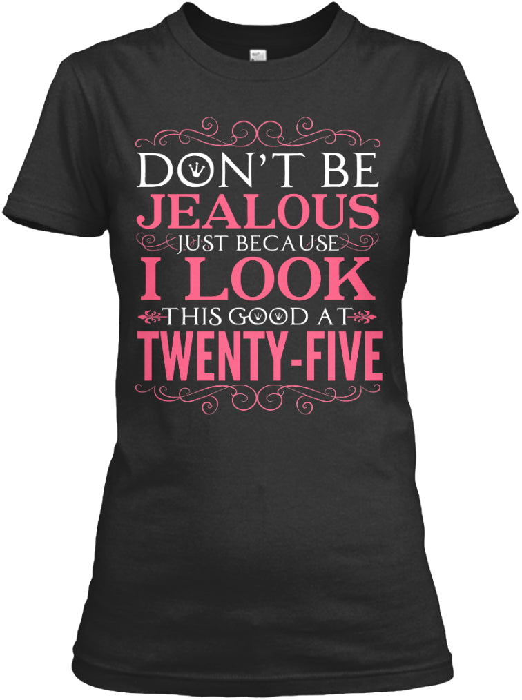 DON'T BE JEALOUS - TWENTY FIVE