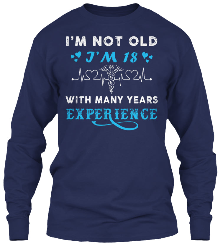 I'm Not Old I'm 18 Nurse Funny Tshirt