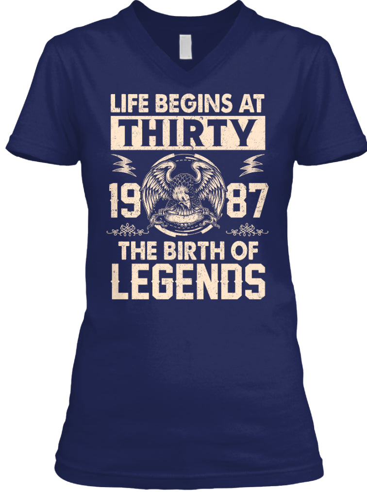 LIFE BEGINS THIRTY - 1987 THE BIRTH OF LEGENDS BIRTH GIFTS T-SHIRT