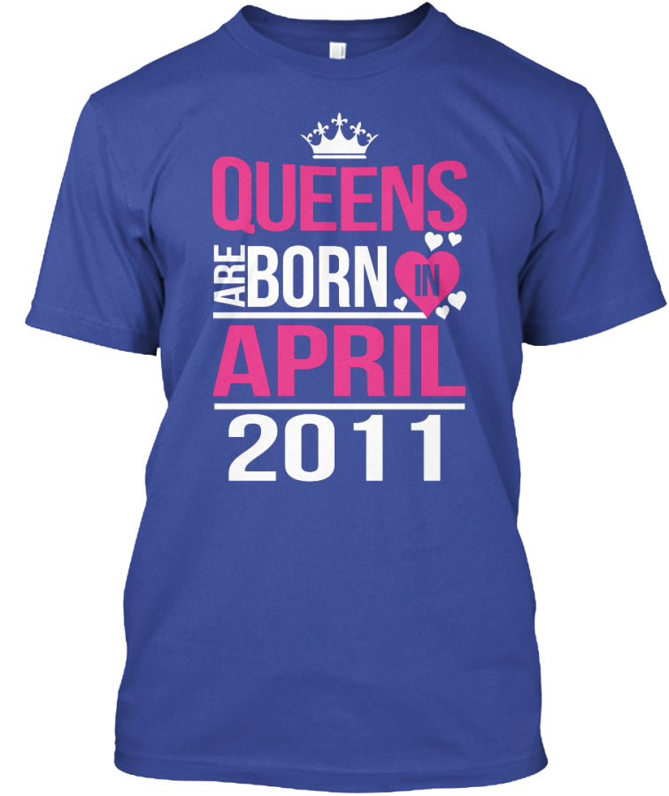 QUEENS ARE BORN IN APRIL 2011
