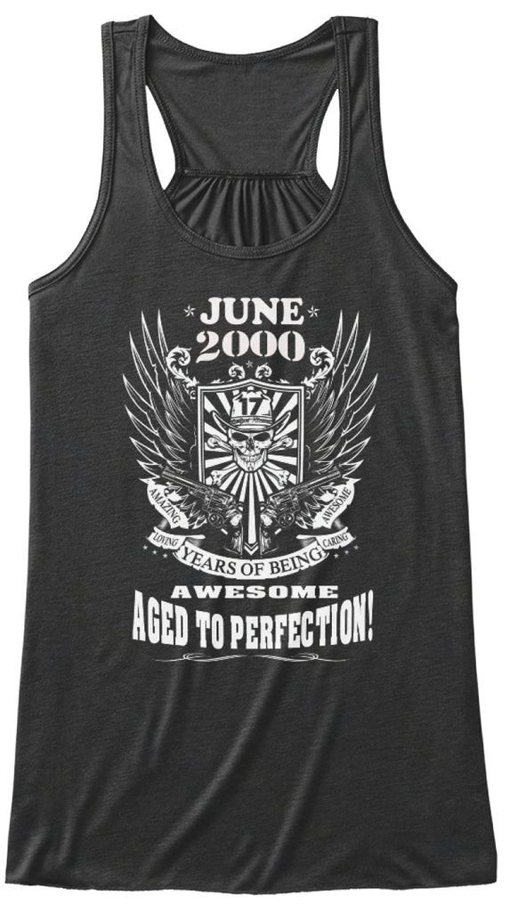 June 2000 - 17 Years Of Being Awesome Aged To Perfection - 17th Birthday Gift T-Shirt