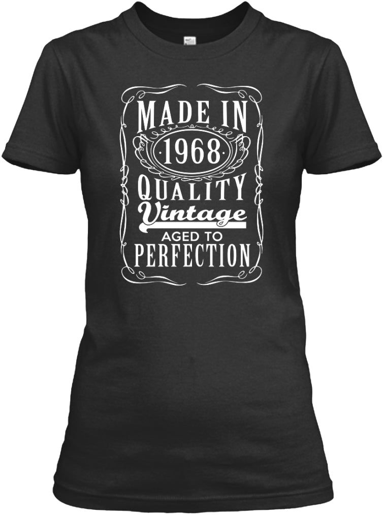 MADE IN 1968 - AGED TO PERFECTION
