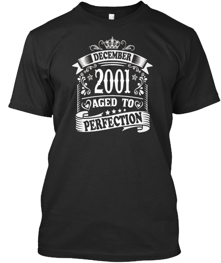 December 2001 Aged To Perfection Birthday Gift T-Shirts