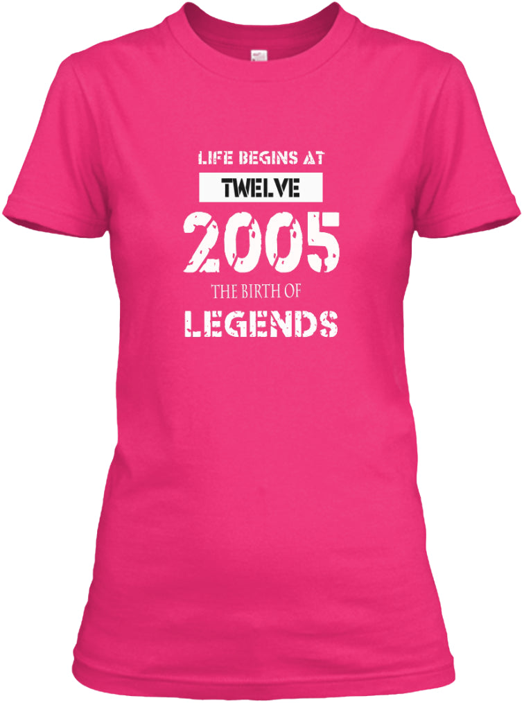 LIFE BEGIN AT 12 YEARS OLD - 2005 THE BIRTH OF LEGENDS SHIRT