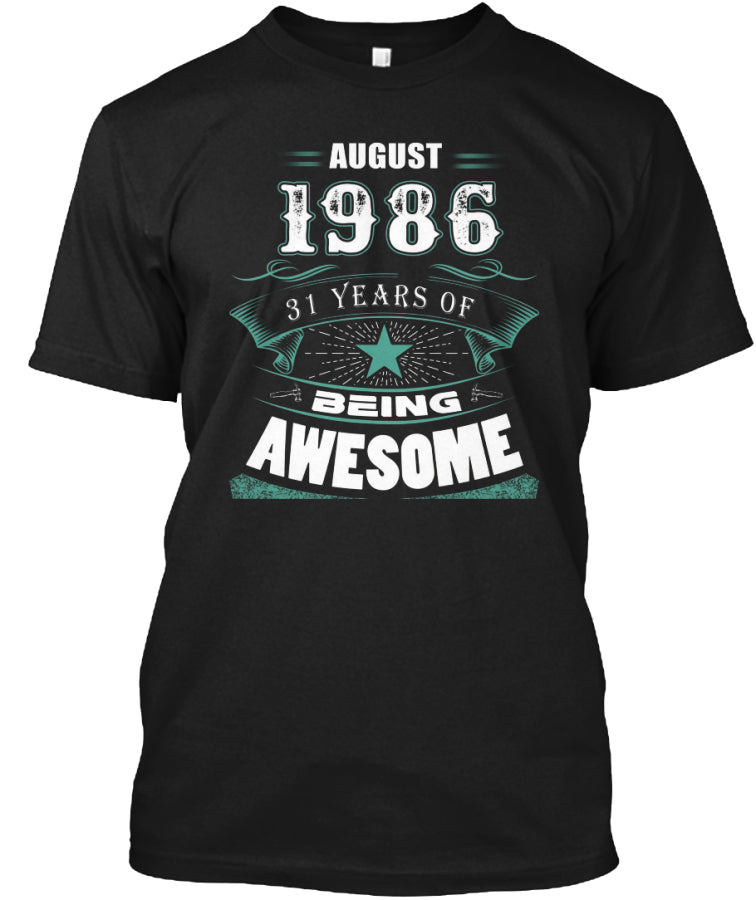 AUGUST 1986-31 Years Of Being Awesome