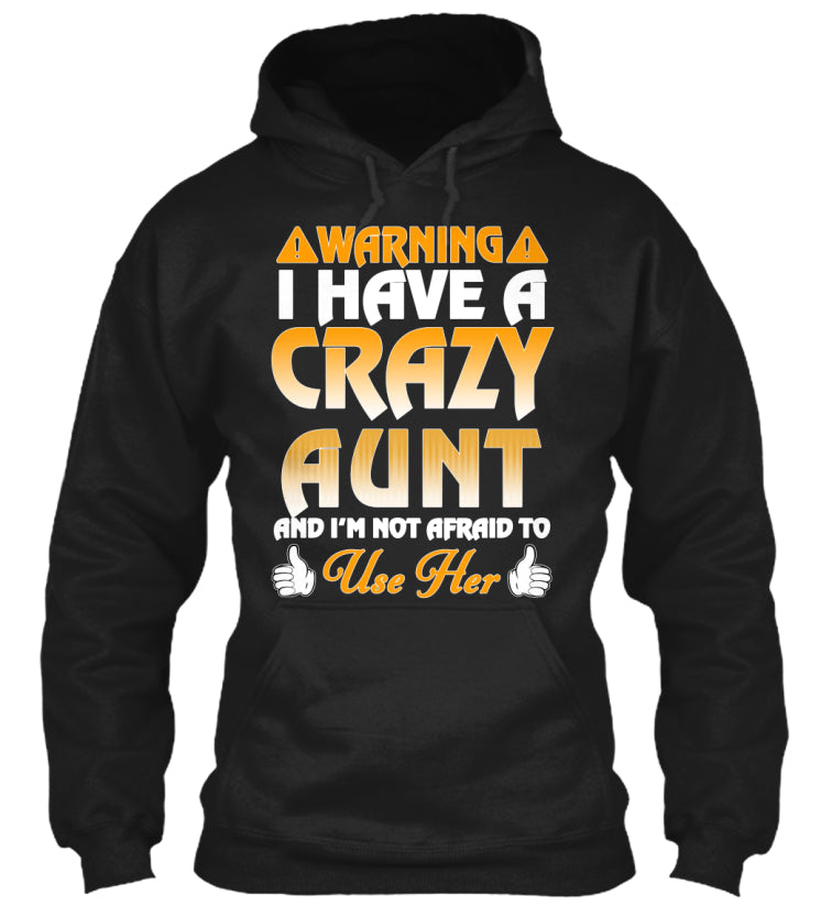 Warning I Have a Crazy Aunt T-shirt