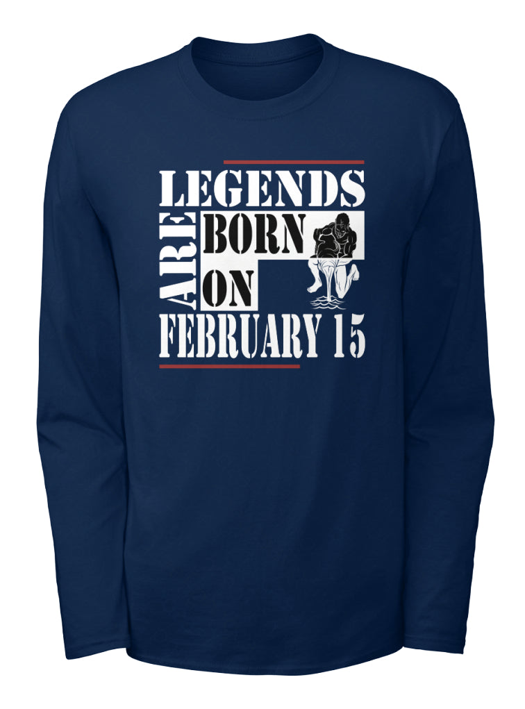 Legends are born on February 15