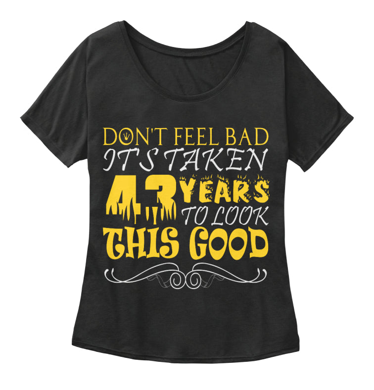 43 YEARS OLD - DON'T FEEL BAD