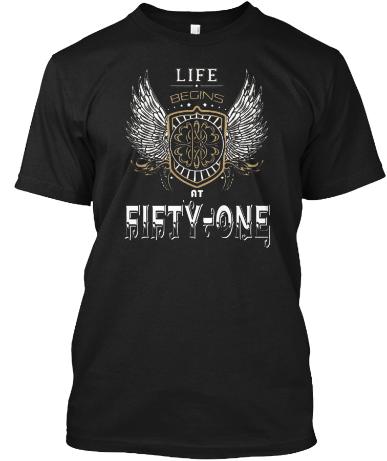 Life begin at FIFTY ONE